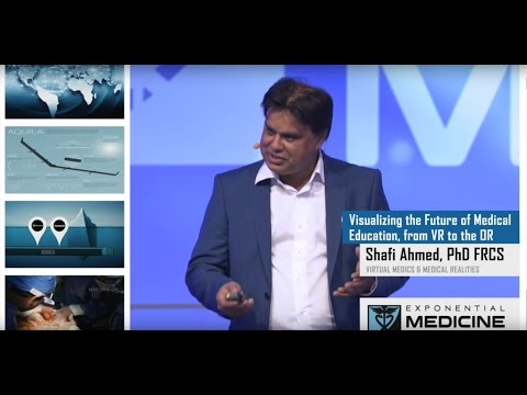 VR in the OR | Visualizing the Future of Medical Education | Dr. Shafi Ahmed at Exponential Medicine