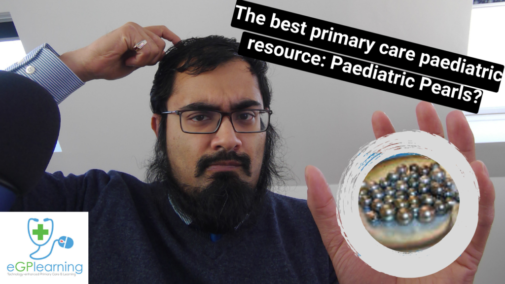 The best primary care paediatric resource: Paediatric Pearls?