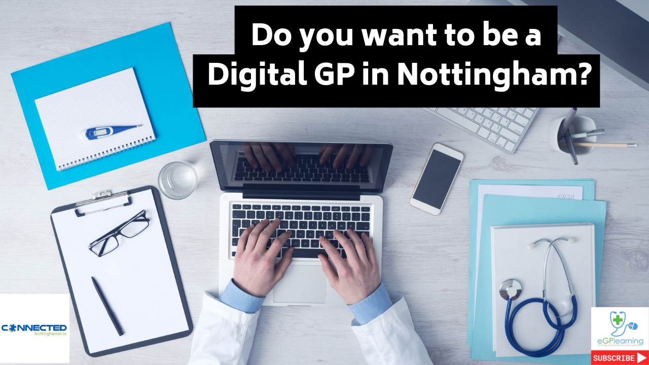 Do you want to be a digital GP fellow in Nottinghamshire?