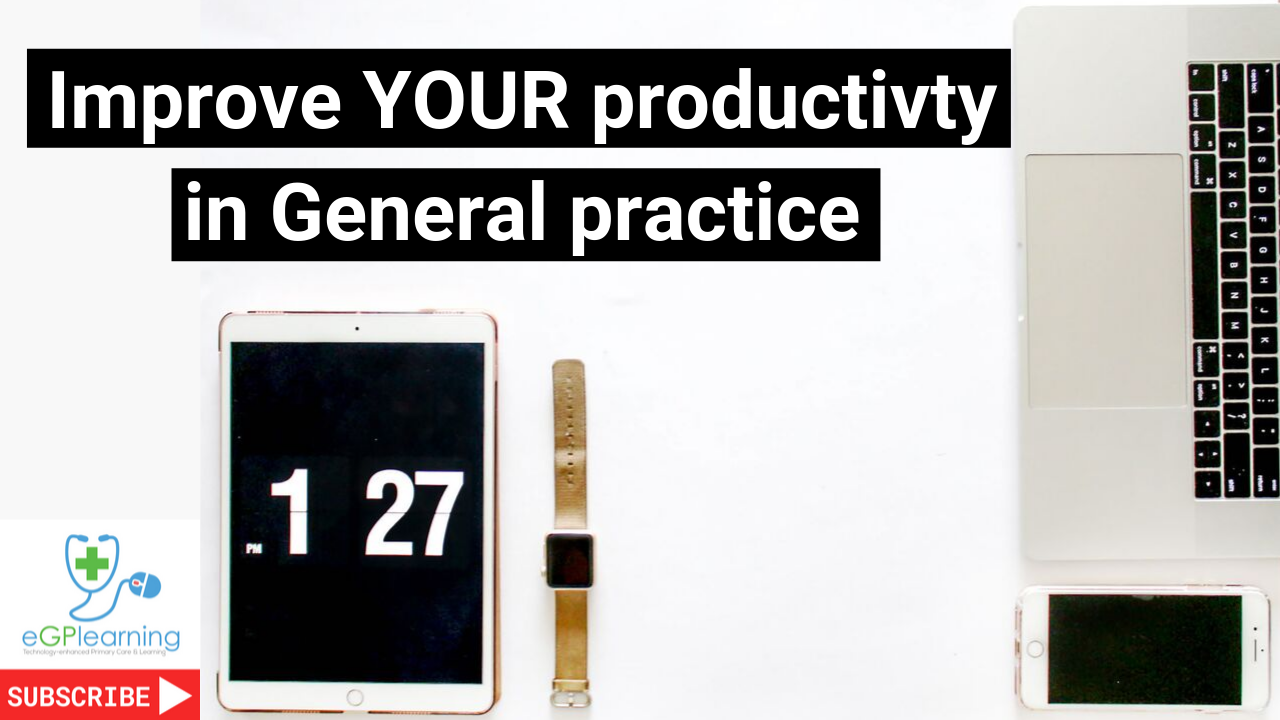 Improve your productivity in General Practice in a clinical or leadership role