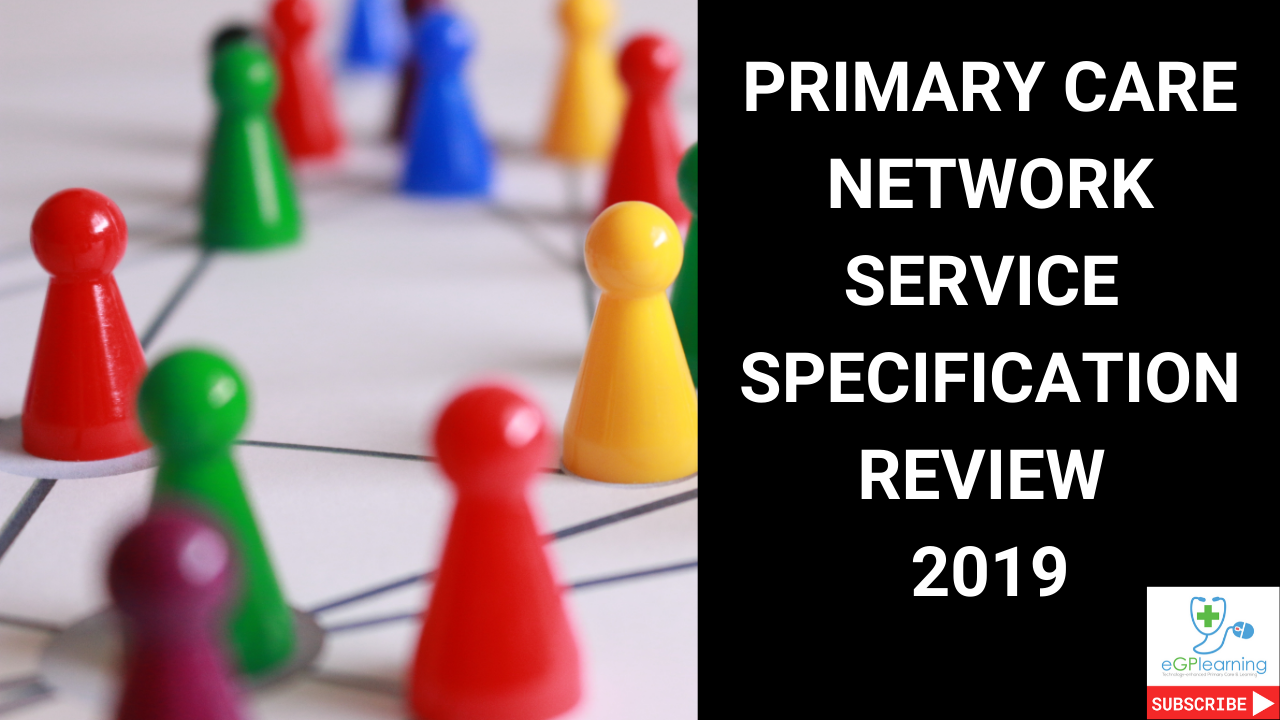 Primary Care Network Service Specification review 2019