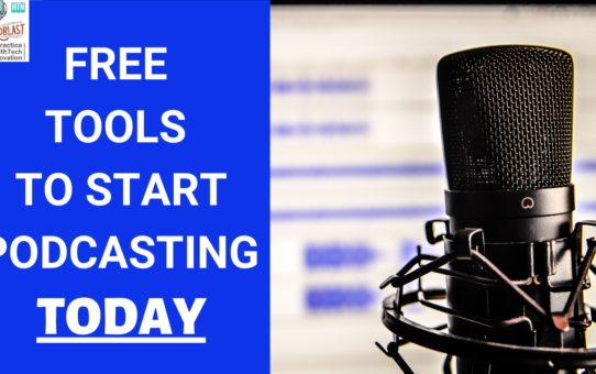 Free tools to start podcasting or vlogging for clinicians