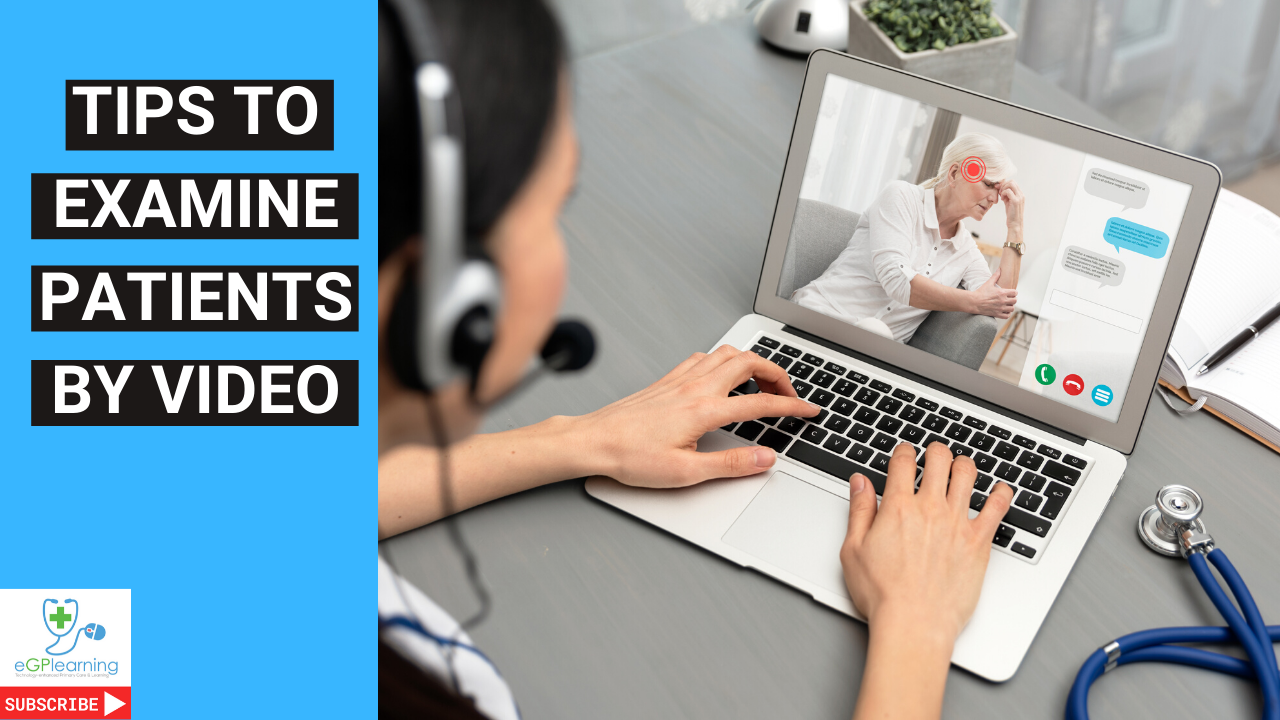 5 quick tips to examine a patient by video consultation