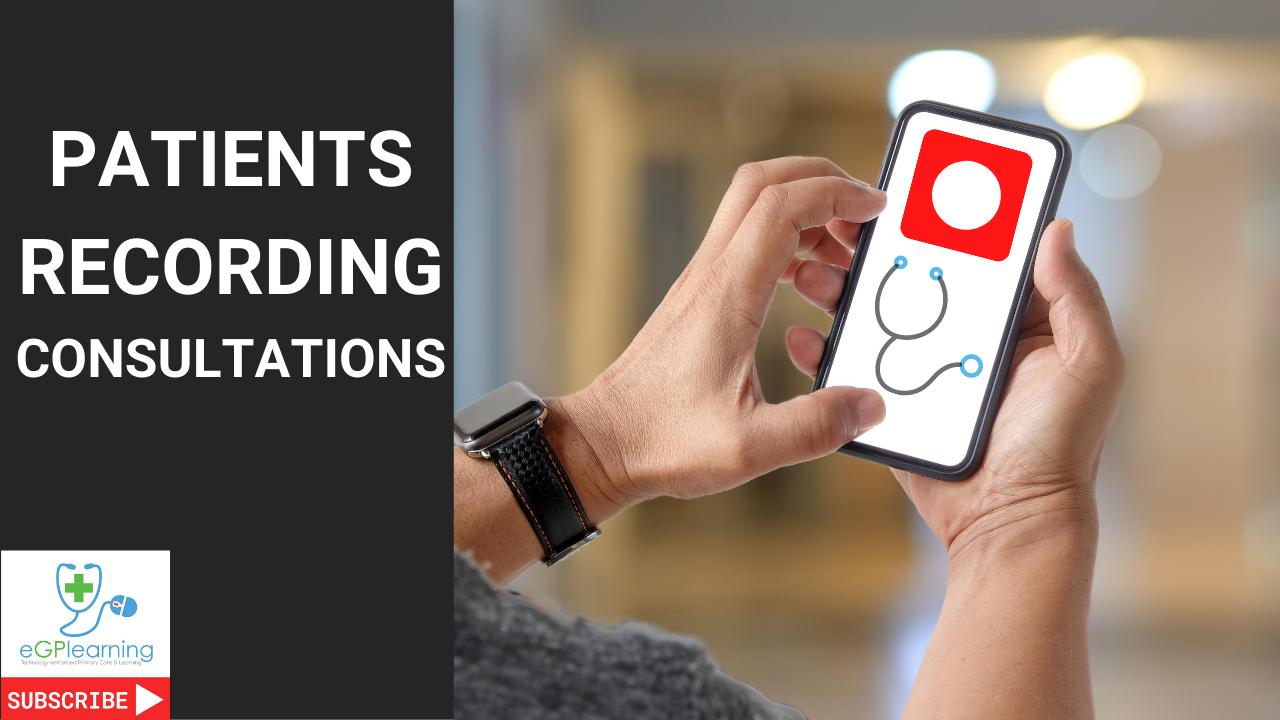 Patients recording consultations