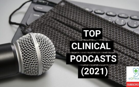 Top clinical podcasts for general practice and primary care 2021