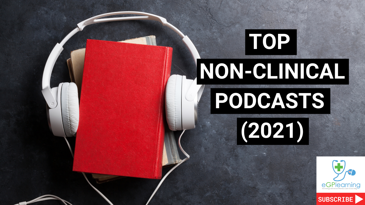 Top non-clinical podcasts for General Practice